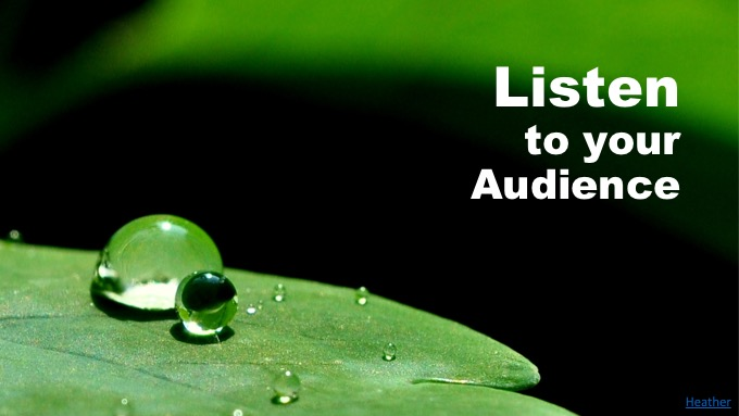 Listen to your audience: click for original photo